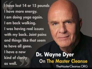 Wayne Dyer Master Cleanse Quote