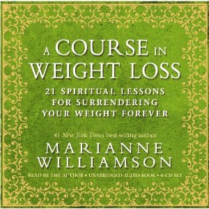Marianne Williamson _ A Course in Weight Loss